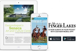 Never miss a moment of Life in the Finger Lakes with the magazine's new mobile app